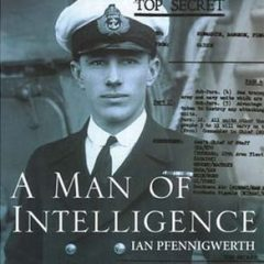 A Man of Intelligence by Ian Pfennigwerth
